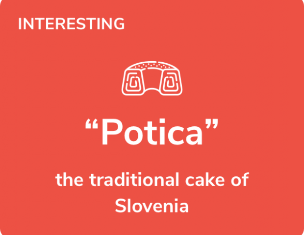 Interesting fact - Potica is the traditional cake of Slovenia